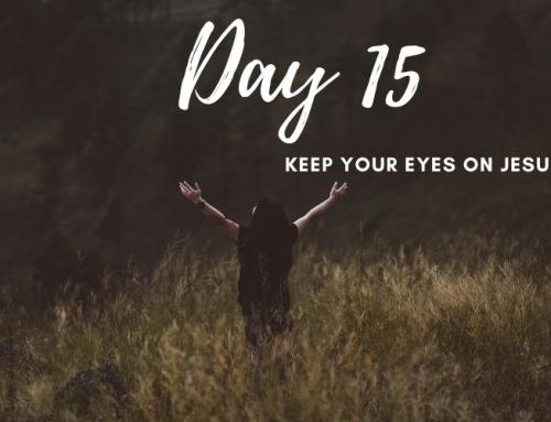Day 15 – 21 Days of Prayer