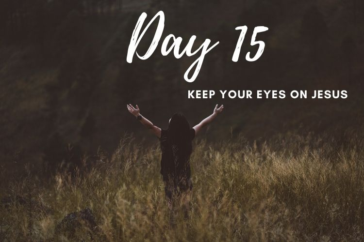 Day 15 New Life 21 Days of Prayer